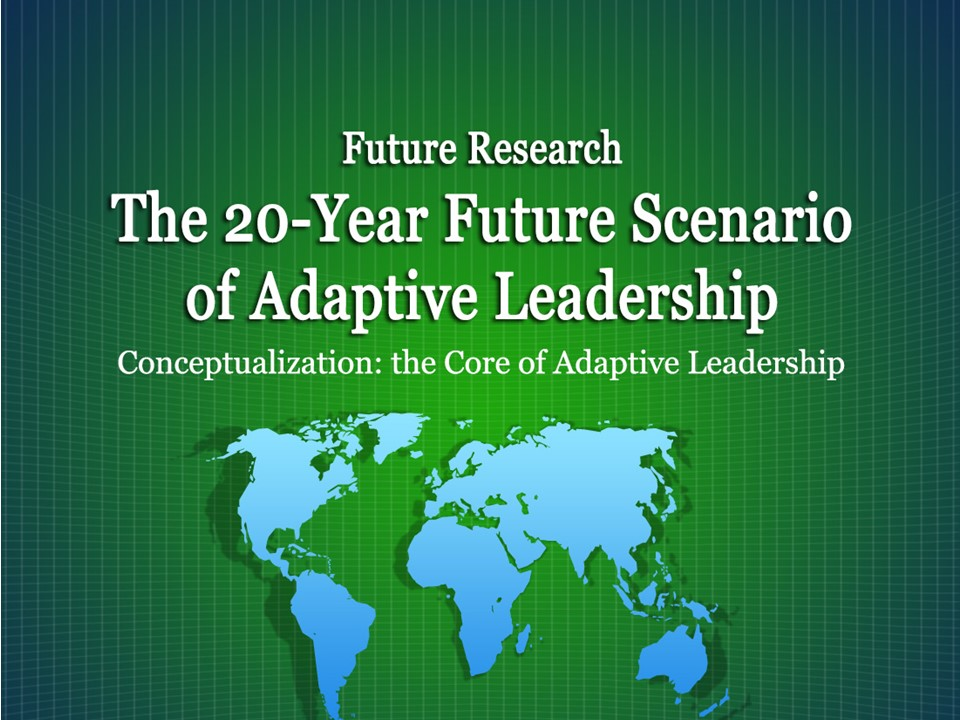 The 20-Year Future Scenario of Adaptive Leadership